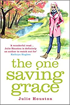 The One Saving Grace: From the author of the bestselling 'A Village Affair' by [Houston, Julie]