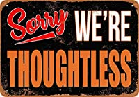 Shimaier 壁の装飾 ブリキ 看板メタルサイン Sorry, We're Thoughtless ウォールアート バー カフェ 30×40cm ヴィンテージ風 メタルプレート