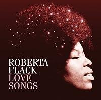 Love Songs by Roberta Flack (2011-02-15)