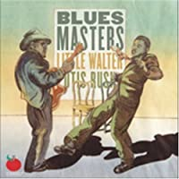 Blues Masters by Little Walter & Otis Rush