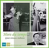 コーガン | オークレール | グリュミオー 名演集 (Hors du temps ~ Great virtuoso violinists) (2CD) [輸入盤・日本語解説付]