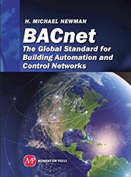 BACnet: The Global Standard for Building Automation and Control Networks by [Newman, Michael]