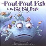 The Pout-Pout Fish in the Big-Big Dark (Pout-Pout Fish Adventure)
