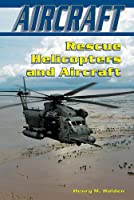 Rescue Helicopters and Aircraft