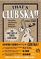 THAT'S CLUB SKA!! 原宿・西麻布・渋谷・新宿~東京クラブ・シーン黎明期