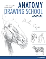Anatomy Drawing School: Animals (Anatomy Drawing School 2)
