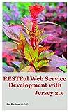 RESTFul Web Service Development with Jersey 2.x (English Edition)