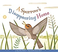 A Sparrow's Disappearing Home (Animal Habitats at Risk)