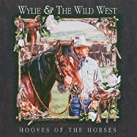 Hooves of the Horses by Wylie and the Wild West (2004-05-03)