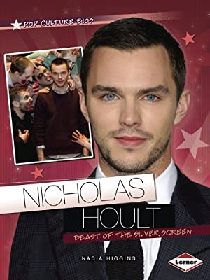 Nicholas Hoult: Beast of the Silver Screen (Pop Culture Bios)