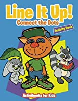 Line It Up! Connect the Dots Activity Book