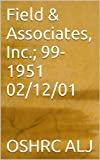 Field & Associates, Inc.; 99-1951  02/12/01 (English Edition)