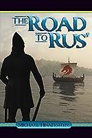The Road to Rus' (Kyivan Rus')