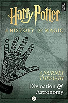 A Journey Through Divination and Astronomy (A Journey Through… Book 3) by [Publishing, Pottermore]