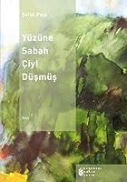 Yuzune Sabah Ciyi Dusmus