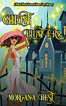 Ghost Blusters: Funny Cozy Mystery (Witch Woods Funeral Home Book 5) by [Best, Morgana]