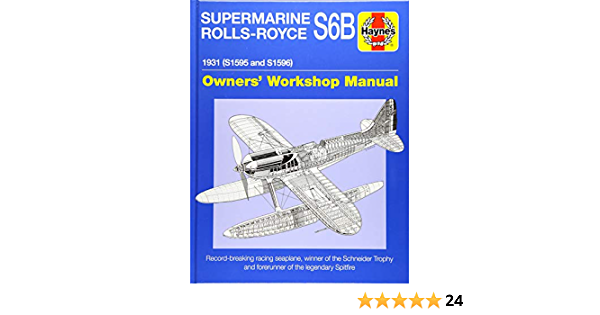 New Book S1595 /& S1596 Haynes Manual Supermarine Rolls-Royce S6B 1931