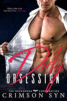 Dirty Obsession : Ravenhead Series #1 by [Syn, Crimson]