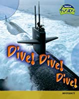 Dive! Dive! (Raintree Fusion: Physical Processes and Materials)