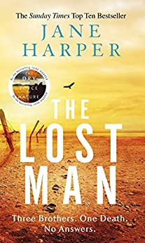 [Harper, Jane]のThe Lost Man: The most gripping read of summer 2019 (English Edition)