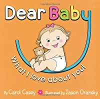Dear Baby: What I Love About You