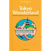 Tokyo Wonderland And  Other Essays on Life in America and Japan