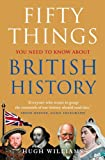 Fifty Things You Need to Know About British History [ペーパーバック]
