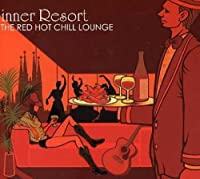Red Hot Chill Lounge-Inner Resort by Various Artists (2006-05-09)