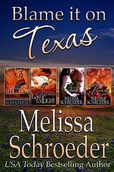 Blame it on Texas by [Schroeder, Melissa]