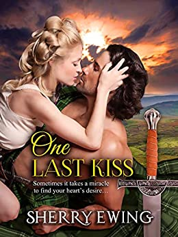 [Ewing, Sherry]のOne Last Kiss (The Knights of Berwyck: A Quest Through Time Book 5) (English Edition)