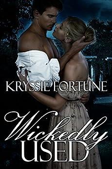 Wickedly Used: A Dark Regency Romance by [Fortune, Kryssie]