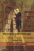 Bibliomania in the middle ages: Original Text