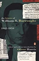 The Letters of William S. Burroughs: Volume I: 1945-1959