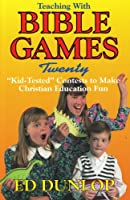 """Teaching With Bible Games: Twenty """"Kid-Tested"""" Contests to Make Christian Education Fun"""