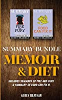 Summary Bundle: Memoir & Diet: Includes Summary of Fire and Fury & Summary of Food Can Fix It