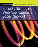 Security Strategies for Web Apps and Social Networking (Information Systems Security & Assurance)