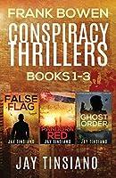 Frank Bowen Conspiracy Thriller Series: Books 1-3