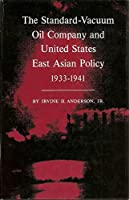 The Standard-Vacuum Oil Company and United States East Asian Policy, 1933-1941 (Princeton Legacy Library)