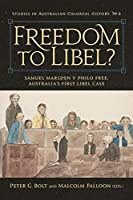 Freedom to Libel?: Samuel Marsden V. Philo Free: Australia's First Libel Case (Studies in Australian Colonial History)