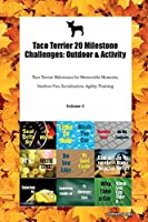 Taco Terrier 20 Milestone Challenges: Outdoor & Activity Taco Terrier Milestones for Memorable Moments, Outdoor Fun, Socialization, Agility, Training Volume 3