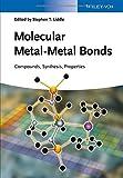 Molecular Metal-Metal Bonds: Compounds, Synthesis, Properties