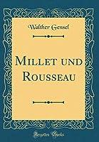 Millet Und Rousseau (Classic Reprint)
