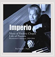 Chopin Life of Passion Bicentennial Celebration
