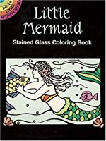 Little Mermaid Stained Glass Coloring Book (Dover Stained Glass Coloring Book) by Marty Noble(1996-09-05)