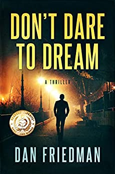 Don't Dare to Dream: (Agent Bob mystery book 1) by [Friedman, Dan]