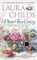 PLUM TEA CRAZY (TEA SHOP MYSTERY, A)