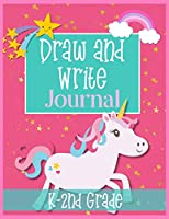 Draw and Write Journal K-2nd Grade: Girls Unicorn Draw and Write Practice Book for Kindergarten through Second Graders to write stories and practice hand writing