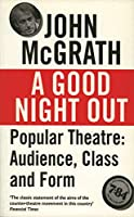 A Good Night Out: Popular Theatre : Audience, Class and Form