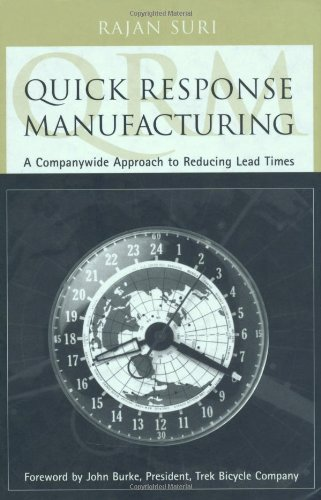 Download Quick Response Manufacturing: A Companywide Approach to Reducing Lead Times 1563272016