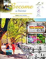 Painting and Grayscale Coloring Book - Become a Painter: Painted France (Book C - Pics: Strong) (Art For Adults and Gifted Kids)